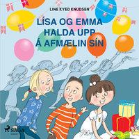 Lísa og Emma halda upp á afmælin sín - Line Kyed Knudsen
