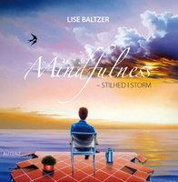 Mindfulness - stilhed i storm - Lise Baltzer