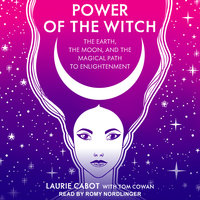 Power of the Witch: The Earth, the Moon, and the Magical Path to Enlightenment - Laurie Cabot