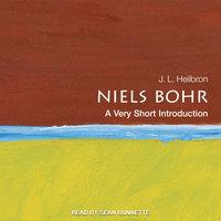 Niels Bohr: A Very Short Introduction - J.L. Heilbron