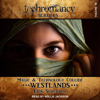 Techromancy Scrolls: Westlands - Erik Schubach