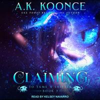 Claiming - A.K. Koonce