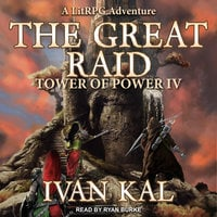 The Great Raid: A LitRPG Adventure - Ivan Kal