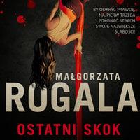 Ostatni skok - Małgorzata Rogala
