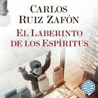 El Laberinto de los Espíritus - Carlos Ruiz Zafon