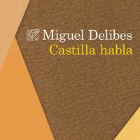Castilla habla - Miguel Delibes