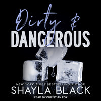 Dirty & Dangerous - Shayla Black