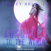 Shackled to the World - Stacey Brutger