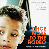 Once More to the Rodeo: A Memoir - Calvin Hennick