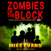 Zombies on The Block: There Goes The Neighborhood - Mike Evans
