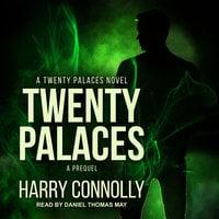Twenty Palaces: A Prequel - Harry Connolly