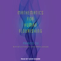 Mathematics for Human Flourishing - Francis Su
