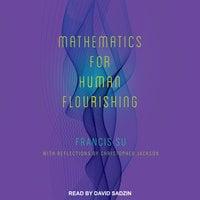 Mathematics for Human Flourishing - Francis Su