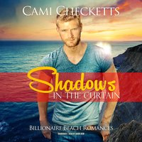 Shadows in the Curtain - Cami Checketts