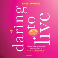 Daring to Live - Sheri Hunter