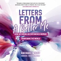 Letters from a Better Me - Rachael Wolff