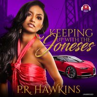 Keeping Up with the Joneses - P.R Hawkins