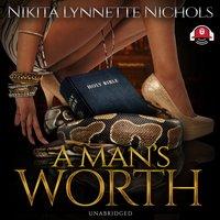 A Man's Worth - Nikita Lynnette Nichols