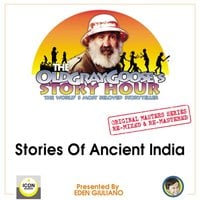 The Old Gray Goose's Story Hour, The World's Most Beloved Storyteller; Original Masters Series Re-mixed and Re-mastered; Stories of Ancient India - The Old Gray Goose and Eden Giuliano