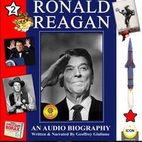 Ronald Reagan: An Audio Biography #2 - Geoffrey Giuliano