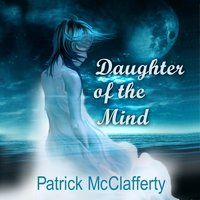 Daughter of the Mind - Patrick McClafferty
