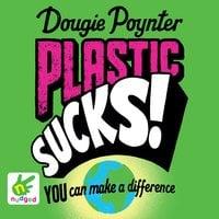 Plastic Sucks - Dougie Poynter