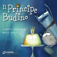 Il Principe Budino - Marco Antonio Rosso, Isabella Salmoirago