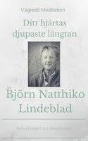 Ditt hjärtas djupaste längtan - Björn Natthiko Lindeblad