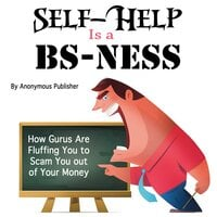 Self-Help Is a BS-Ness - Anonymous Publisher