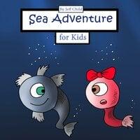 Sea Adventure for Kids - Jeff Child