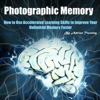 Photographic Memory - Adrian Tweeley