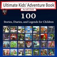 Ultimate Kids' Adventure Book - Jeff Child