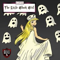 The Little Ghost Girl - Jeff Child