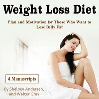 Weight Loss Diet - Walter Gray, Shelbey Andersen