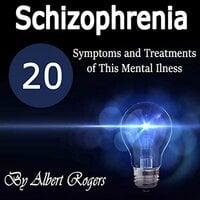 Schizophrenia - Albert Rogers