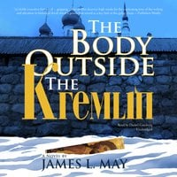The Body Outside the Kremlin - James L. May
