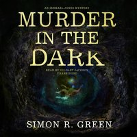 Murder in the Dark - Simon R. Green