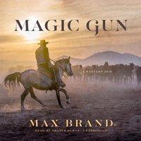 Magic Gun - Max Brand