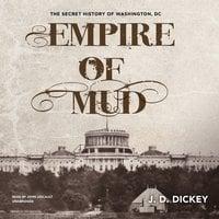 Empire of Mud - J. D. Dickey