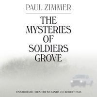 The Mysteries of Soldiers Grove - Paul Zimmer