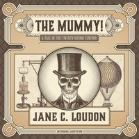 The Mummy! - Jane C. Loudon