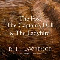 The Fox, The Captain's Doll & The Ladybird - D. H. Lawrence