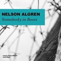 Somebody in Boots - Nelson Algren