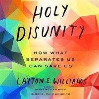 Holy Disunity - Layton E. Williams