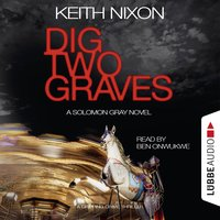 Dig Two Graves - Keith Nixon