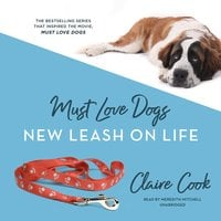 Must Love Dogs: New Leash on Life - Claire Cook