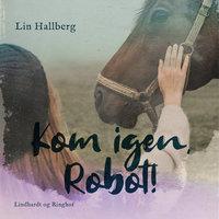 Kom igen, Robot! - Lin Hallberg