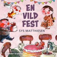 En vild fest - Sys Matthiesen