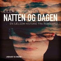 Natten og dagen: En sælsom historie fra Romsland - Eiler Jørgensen