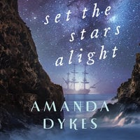 Set the Stars Alight - Amanda Dykes